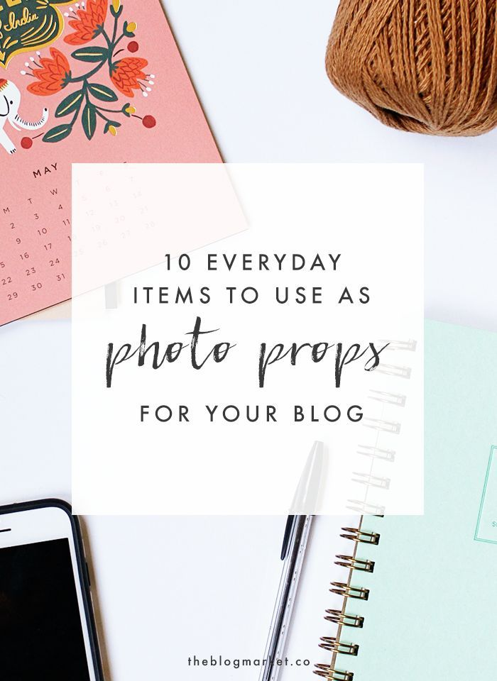 10 Everyday Items to Use As Blog Photography Props | The Blog Market