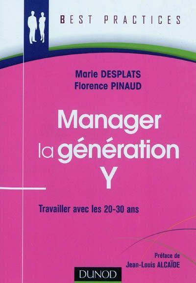 """658.3 DES - Manager la génération Y : travailler avec les 25-30 ans / Marie Desplats, Florence Pinaud. """"Les enfants de la génération Y ont entre 20 et 30 ans, ils arrivent dans l'entreprise avec des valeurs et des attentes différentes de celles de leurs aînés. Ayant du mal à séparer vie personnelle et vie professionnelle, fuyant le conflit en se réfugiant dans une bulle idéale, les Y sont néanmoins capables d'une véritable mobilisation sur une mission."""""""
