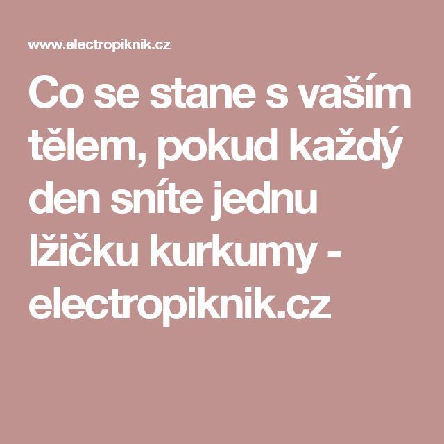Co se stane s vaším tělem, pokud každý den sníte jednu lžičku kurkumy - electropiknik.cz