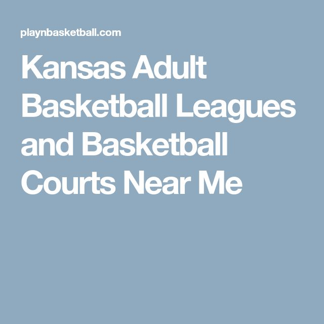 Kansas Adult Basketball Leagues and Basketball Courts Near Me