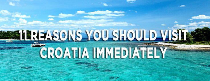 11 Reasons You Should Visit Croatia Immediately. (Um, not #9. Just sayin'.)