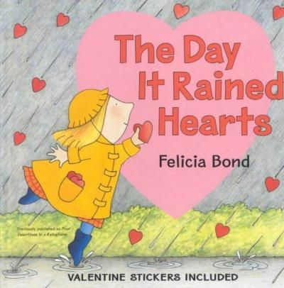 The Day It Rained Hearts: With Valentine Stickers
