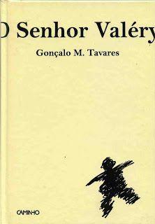 """Gonçalo M. Tavares - """"O Senhor Valéry"""" (2002)"""