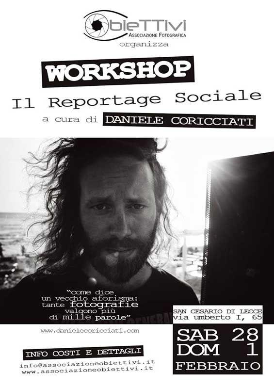 Il #reportage sociale, workshop a cura di Daniele #Coricciati. Due giornate, sabato 28 febbraio 2015 e domenica 1 marzo 2015 a San Cesario di Lecce (Le)