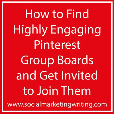 How to Find Highly Engaging Pinterest Group Boards and Get Invited to Join Them