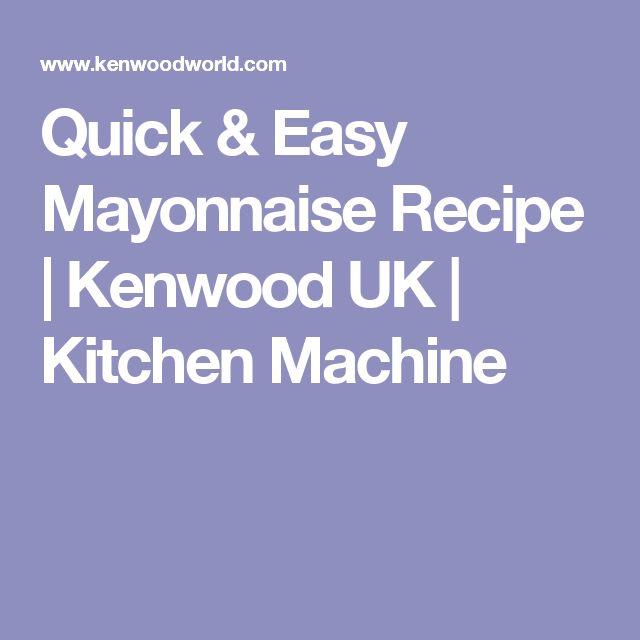Quick & Easy Mayonnaise Recipe | Kenwood UK | Kitchen Machine