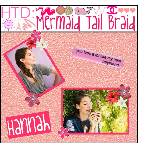 """HTD: Mermaid Tail Braid"" by tip-castle on Polyvore"