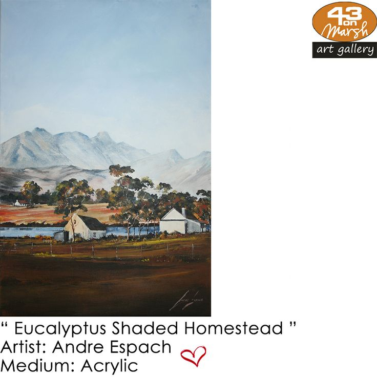 """Eucalyptus Shades Homestead"" Acrylic on canvas by Andre Espach Contact 43 on Marsh #ArtGallery should you be interested in a work: 083 390 8000 #art #artist, #painting"