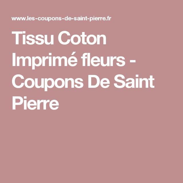 Les 25 meilleures id es de la cat gorie tissus saint pierre sur pinterest t - Les coupons de saint pierre paris ...