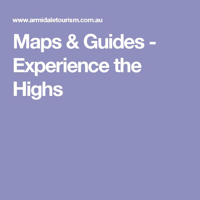 Maps & Guides - Experience the Highs