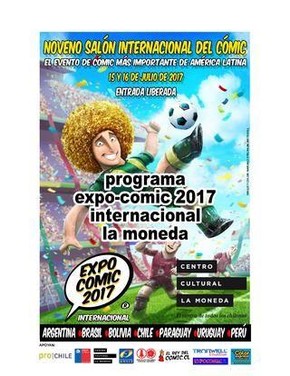 PROGRAMA expo comic 2017 internacional  No te pierdas este 15 y 16 de JULIO de 2017 nuestras actividades en la sala de la moneda, ENTRADA LIBERADA....