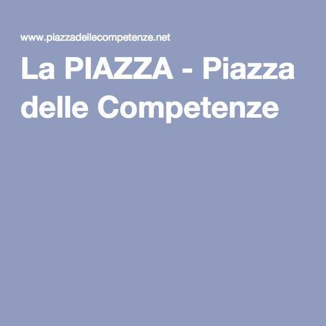 La PIAZZA - Piazza delle Competenze