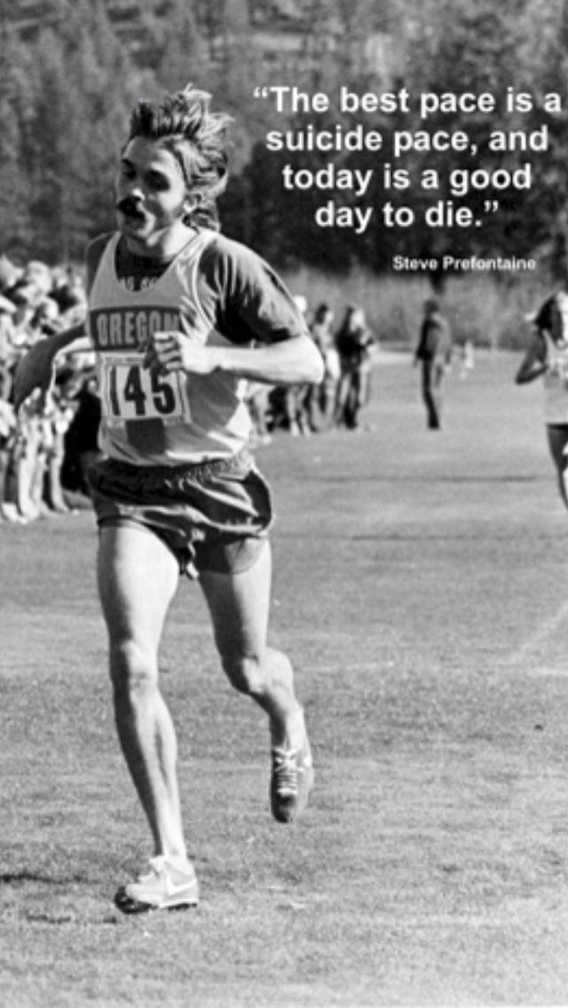 Inspiring quote from Steve Prefontaine | Words to live by ...