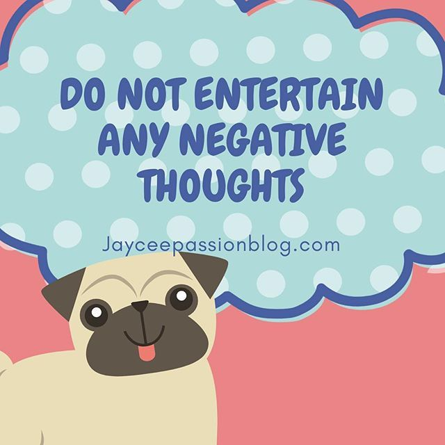 It S Very Easy To Negative Thoughts To Creep Up Linger And Ruin