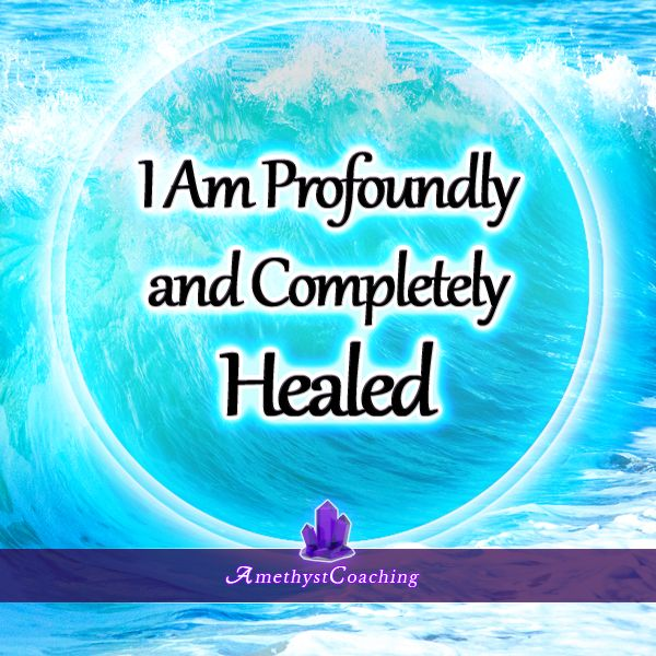 Today's Affirmation: I Am Profoundly And Completely Healed <3 #affirmation #coaching