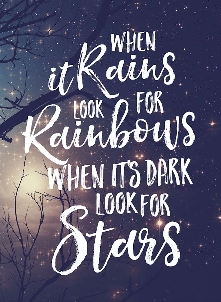 When it rains look for rainbows. When it's dark look for stars.  Wednesday Wisdom | #WednesdayWisdom at StillAllMe.com