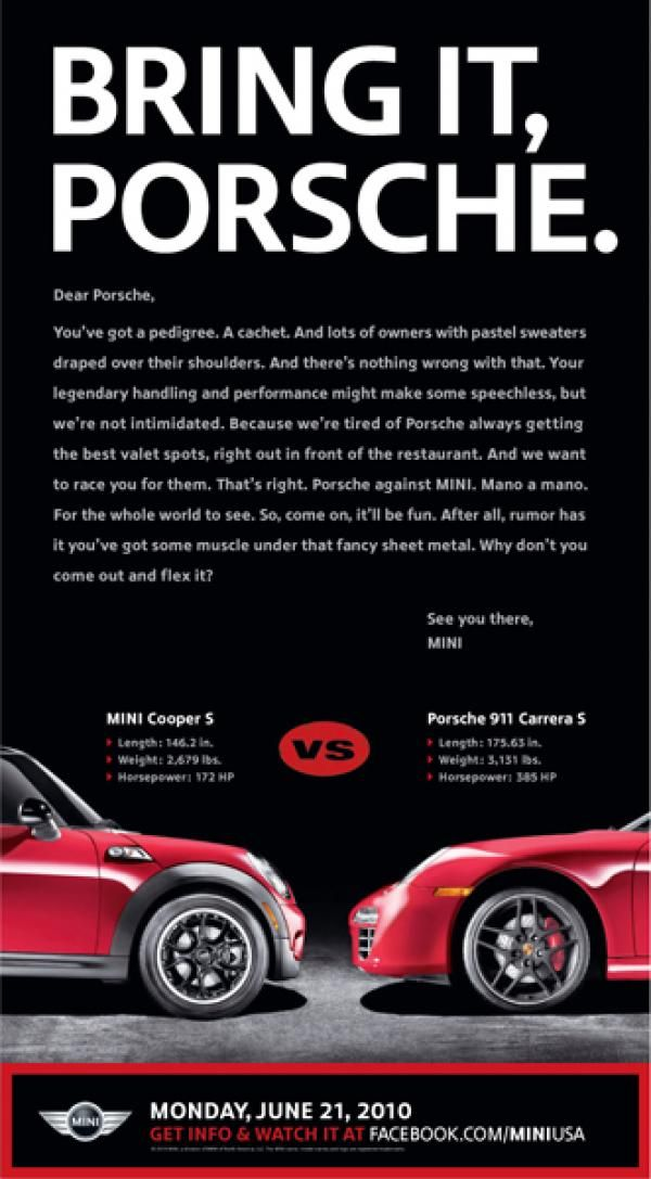 The Print Ad titled Mini vs Porsche was done by Butler, Shine, Stern & Partners advertising agency for product: BMW MINI Cooper (brand: MINI) in United States. It was released in the May 2010.