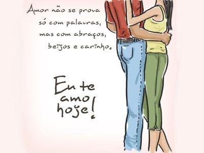 Amor não se prova só com palavras, mas com abraços, beijos e carinho.    Fonte: facebook.com/euteamohoje    #euteamohoje