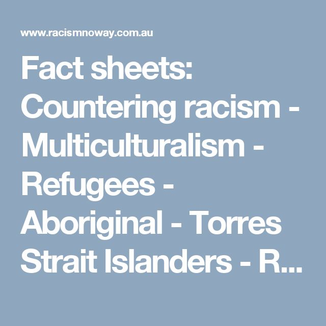 Fact sheets: Countering racism - Multiculturalism - Refugees - Aboriginal - Torres Strait Islanders - Reconciliation - Cultural identity