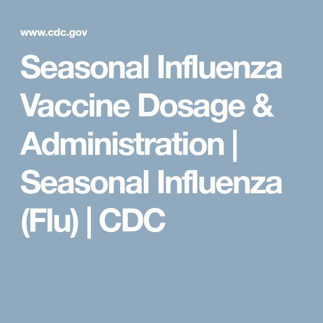 Seasonal Influenza Vaccine Dosage & Administration | Seasonal Influenza (Flu) | CDC