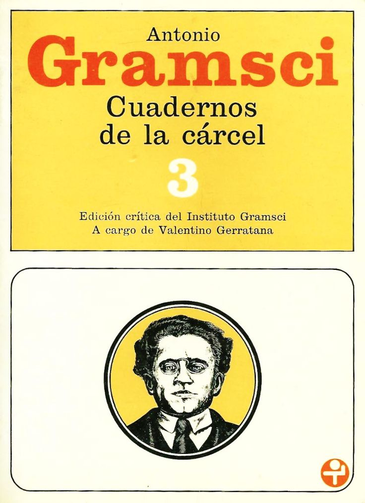 """""""CUADERNOS DE LA CÁRCEL"""". ANTONIO GRAMSCI. 1936."""