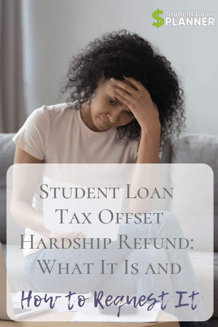 How To Request A Student Loan Tax Offset Hardship Refund Student