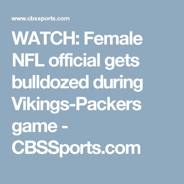 WATCH: Female NFL official gets bulldozed during Vikings-Packers game - CBSSports.com