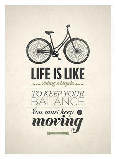 Życie jest jak jazda na rowerze... [źródło zdj.: Pinterest.com]
