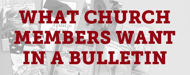 Five Things Church Members Want in a Church Bulletin - 1 Quality, 2 Sermon notes/outline, 3 Order of service, 4 Attendance/stewardship statistics, and 5. SOME announcements.