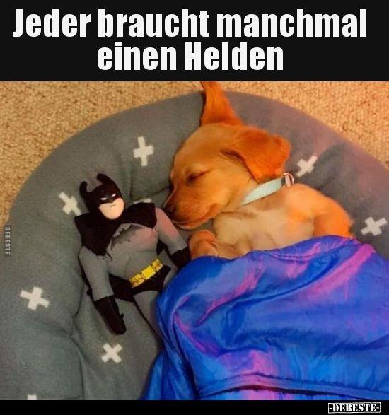 Jeder braucht manchmal einen Helden ..  – Pups