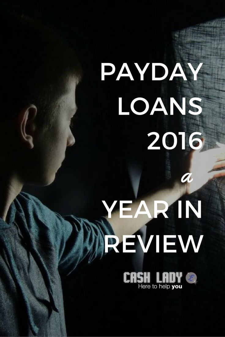 As 2016 draws to a close, Cash lady reflects on what has happened in 2016 and some of the key moments to have affected the payday loans industry this year.