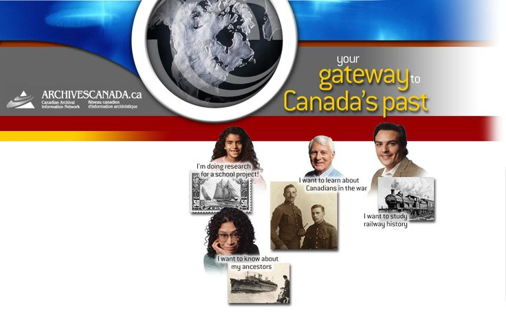 Archives Canada is a gateway to archival resources found in over 800 repositories across Canada.  Search archival holdings, view digitized photos, maps exhibits and browse digital projects.
