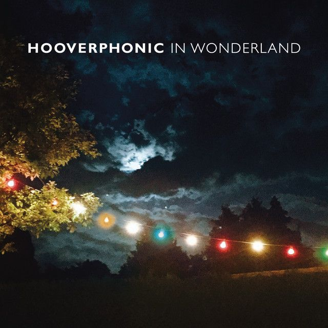 In Wonderland, a song by Hooverphonic on Spotify