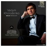 Vadym Kholodenko: Gold Medalist - 14th Van Cliburn International Piano Competition [CD]
