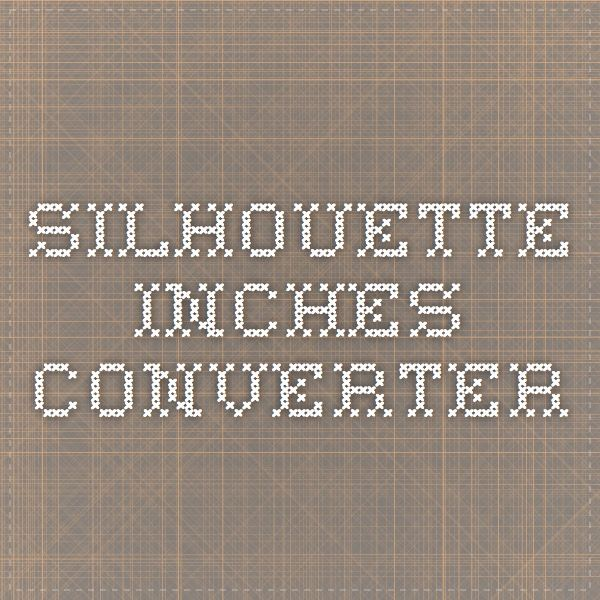 silhouette inches converter