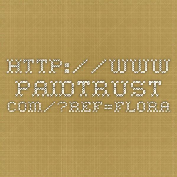http://www.paidtrust.com/?ref=flora