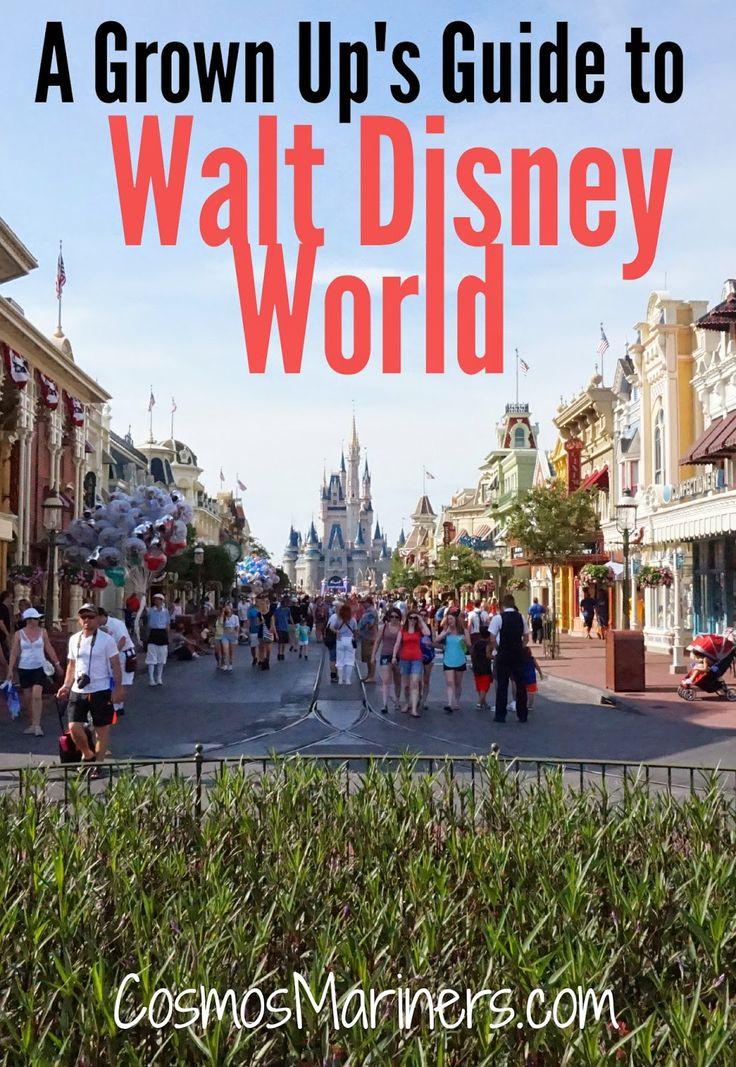 A Grown Up's Guide to Walt Disney World   CosmosMariners.com