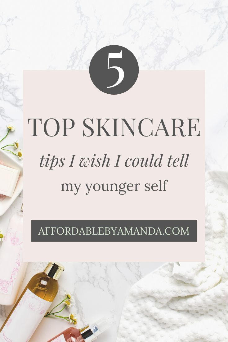 THE TOP 9 SKINCARE TIPS I WISH I COULD TELL MY YOUNGER SELF in