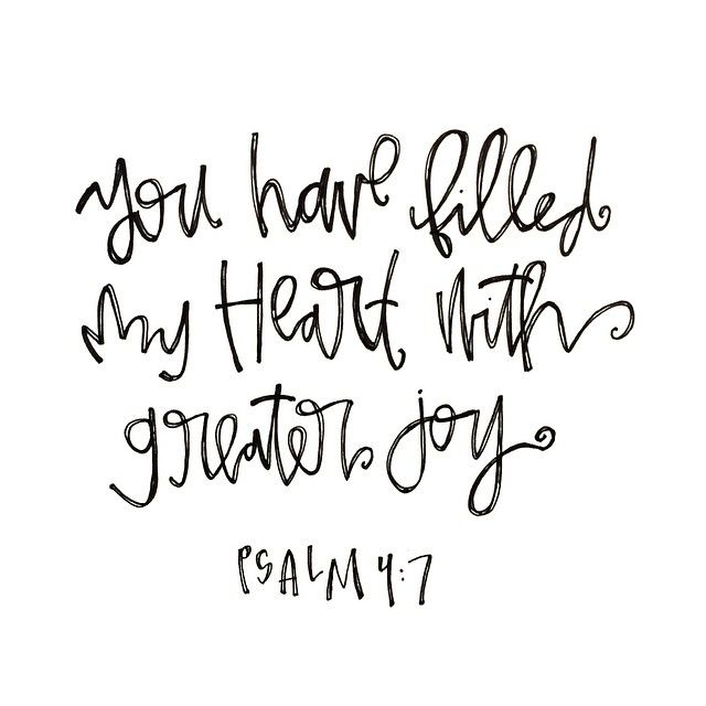 "Psalms 4:7 - ""You have filled my heart with greater joy."" (Also, what FUN handwriting!)"