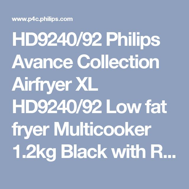 HD9240/92 Philips Avance Collection Airfryer XL HD9240/92 Low fat fryer Multicooker 1.2kg Black with Rapid Air technology - Philips Support
