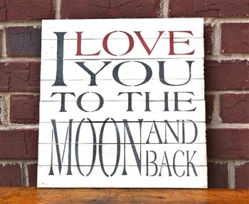 Love you to the Moon and Back Sign.