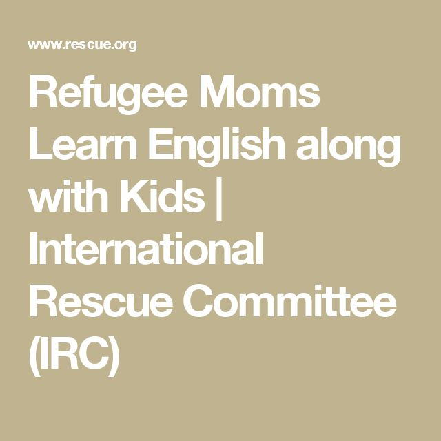 Refugee Moms Learn English along with Kids | International Rescue Committee (IRC)