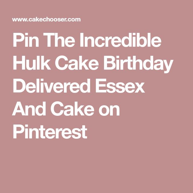 Pin The Incredible Hulk Cake Birthday Delivered Essex And Cake on Pinterest