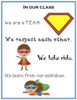 Class motto:We are a team. We respect each other. We take risks. We learn from our mistakes. We try our best. We create. We dream big. We celebrate each other's success. (After printing, in the superhero symbol, I wrote my class name. In our school we go by grade and initial of teacher.