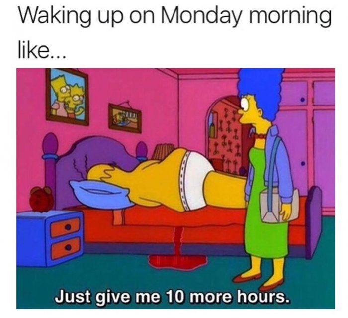 Waking up on a monday morning – meme