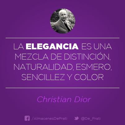 """""""La elegancia es una mezcla de distinción, naturalidad, esmero, sencillez y color"""" Christian Dior #frases #frasesdeprati #quotes"""