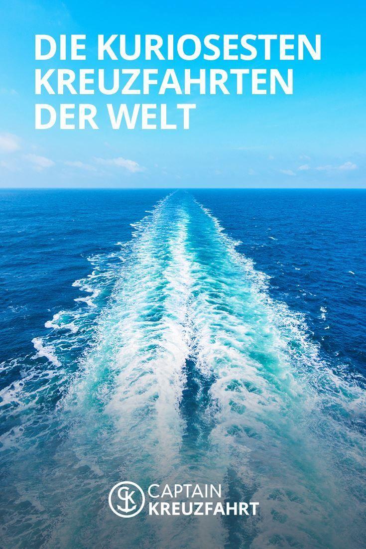 Die Ungewohnlichsten Kreuzfahrten Der Welt Cruises Cruise