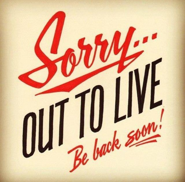 Sorry..out To Live. Be Back Soon!