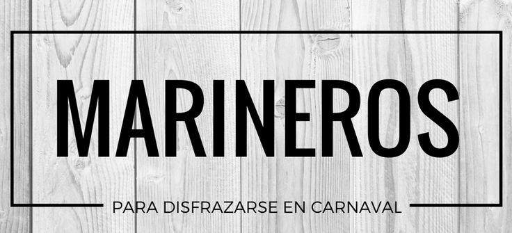 Disfrazarse de Marineros en Carnaval #blog #tienda #disfraces #online #carnaval #halloween