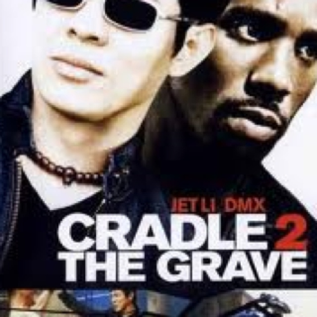I AM WATCHING CRADLE TO THE GRAVE! STARRING: JET LEE. THIS MOVIE IS GREAT!